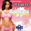 BACHATA CON SABOR - MIXED BY DJ RAGE /DALLAS RMX DJ'S