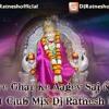 Mere Ghar Ke Aagey Sai Nath  ( Club Mix ) Dj Ratnesh