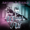 """Archie x Sizzle : """"Worth It All"""" (featuring Micah Edwards) #KizombaWorth"""