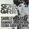 Shirley Bassey - Diamonds Are Forever (Sema Garay Remix)