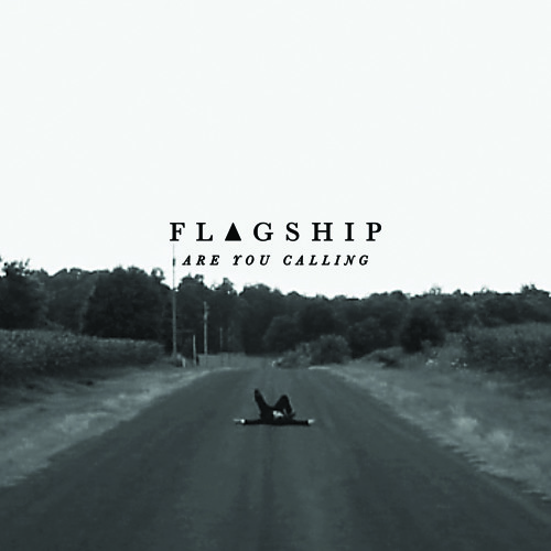 Flagship - Are You Calling