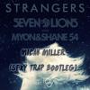 Seven Lions & Myon & Shane 54 (Feat. Tove Lo) - Strangers (Micah Miller Sexy Trap Bootleg)