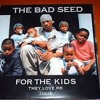 The Bad Seed - For The Kids (prod Nottz)