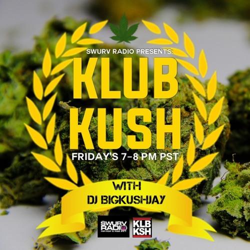DJ BIGKUSHJAY - #KLUBKUSH on #SWURV Radio 9-26-14