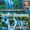 waterfalls - TLC (ShadowVT's Synthremix)