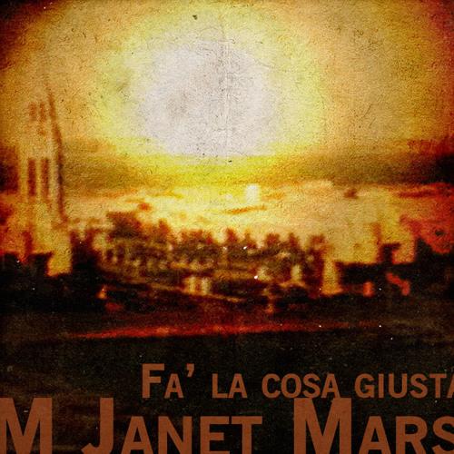 M Janet Mars - Fa' la cosa giusta