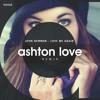 John Newman - Love Me Again (Ashton Love Remix)