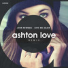John Newman - Love Me Again (Ashton Love Remix)