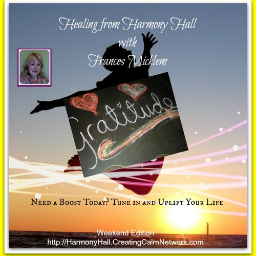 Healing From Harmony Hall with Frances Micklem - How Gratitude Can Uplift Your Life
