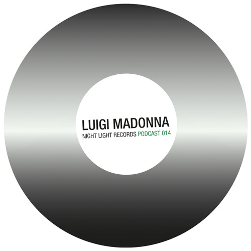 Luigi Madonna - Night Light Records Podcast 014
