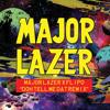 Major Lazer x Junior Blender x Flipo - Doh Tell Meh Dat (Remix)