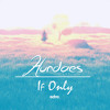 Hundaes - If Only [EDM.com Exclusive]
