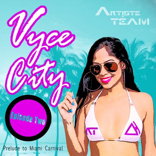 Vyce City (Episode 2) - Prelude To Miami Carnival 2014
