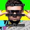 Dillon Francis X Major Lazer X Stylo G - We Make It Bounce (Jesse Fick Remix)