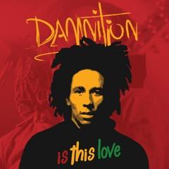 Is This Love (Damitjon Remix) - Bob Marley
