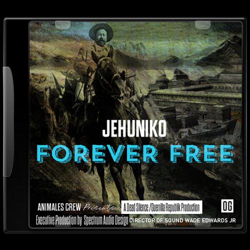 """Jehuniko """"Forever Free"""""""