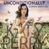 Katy Perry - Unconditionally (Gibral Bootleg) *FREE DOWNLOAD