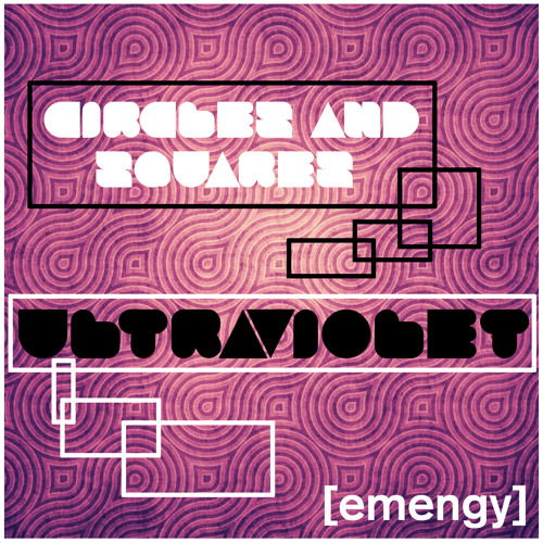 Circles & Squares - Ultraviolet (Mully Remix)