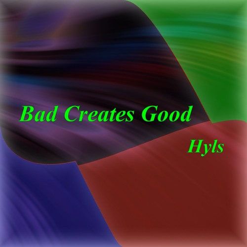 Bad Creates Good
