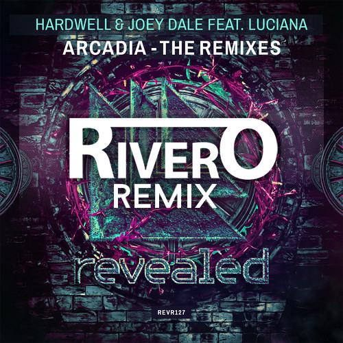 Hardwell & Joey Dale feat. Luciana - Arcadia (RIVERO Remix)