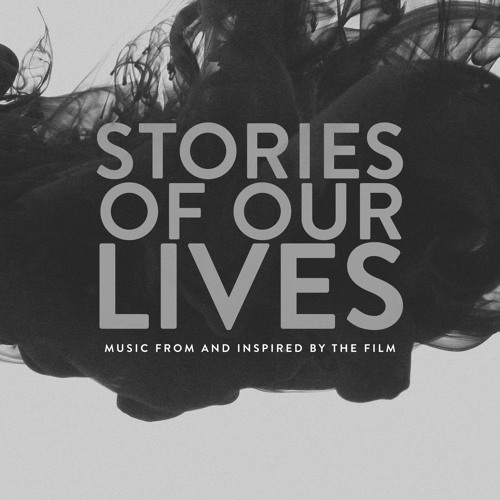 Stories of Our Lives: Music From and Inspired By the Film