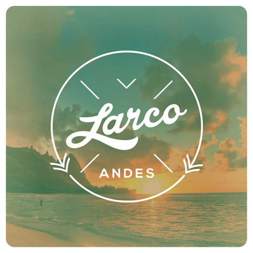 Larco - Andes (Preview)