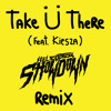 Jack Ü - Take Ü There  feat. Kiesza (Helicopter Showdown Remix) [FREE DOWNLOAD]