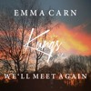 Kungs - Well Meet Again (ft. Emma Carn)