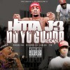 Hitta J3 ft. Problem, Kendrick Lamar & YG- Do Yo Gudda Remix