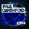 Planet Perfecto 204 ft. Paul Oakenfold