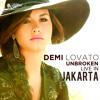 Demi Lovato - Unbroken (Live In Jakarta) MP3 Download
