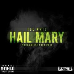ill Phil - Hail Mary [Prod. by ill Phil]