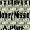 Money Mission Ft. Lil Kirk & PC (Prod. By Mr.A.Plus)