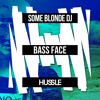 Some Blonde DJ - Bass Face [Out October 6]