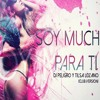 Dj Peligro & Tilsa Lozano - Soy Mucho Para Ti Pase Soy Soltera [Greed Edit ] - DEMO