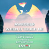Awkoder - When U Touch Me (J-Art & Madan Remix snipped) OUT NOW