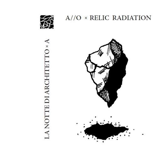 """A//O / Relic Radiation - """"La Notte di Architetto / A"""" - Tape (LNxA)"""