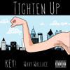 Key! Feat. Wavy Wallace - Tighten Up