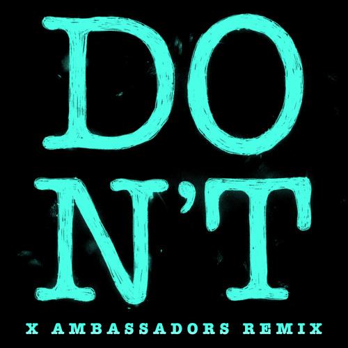 Don't (X Ambassadors Remix)