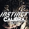 TWIIG - Instinct (Calibra Remix) [Contest Winner] [FREE DOWNLOAD] *SUPPORTED BY BLASTERJAXX*