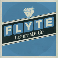 Flyte Light Me Up Artwork