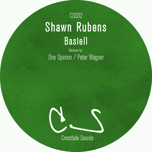 Shawn Rubens - Basiell (One Opinion Remix) [Crossfade Sounds] by