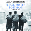 Please, Mr Postman by Alan Johnson (Audiobook extract) Read by Alan Johnson