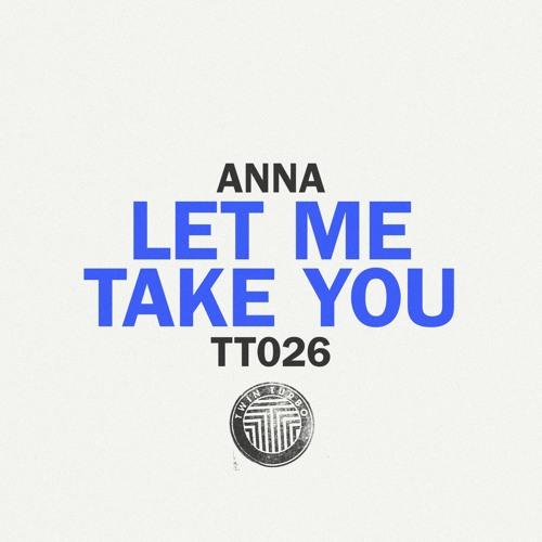 Anna - Let Me Take You