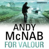 For Valour by Andy McNab (Audiobook extract) Read by Paul Thornley