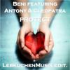 Beni Feat Antony & Cleopatra - Protect - LebkuchenMusik edit. [FREE MP3 DOWNLOAD]