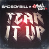 Tear It Up - Bad Boy Bill vs. Animal Now [Now Available]