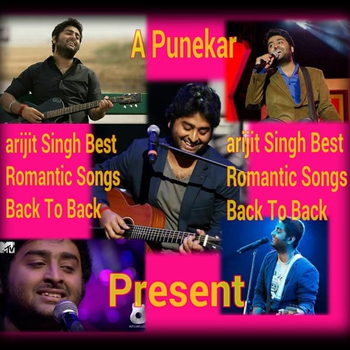 Arijit Singh Best Romantic Songs Back To Back top by DJ-SP