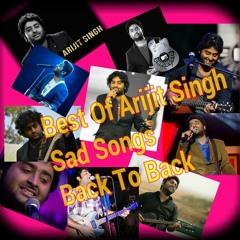 Arijit Singh Best sad Songs Back To Bsck Top