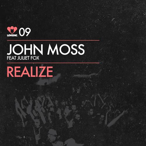 John Moss feat Juliet Fox - Realize (Original Mix Web Edit) [Love Inc]